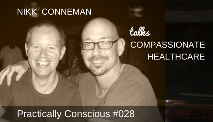 028 Nikk Conneman – Passionate for Compassionate Healthcare